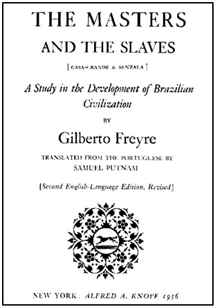 "Gilberto Freyre's ""The Masters and the Slaves"" (title-page)."